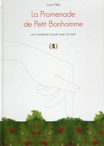 La Promenade De Petit Bonhomme ; Une Comptine A Jouer Avec La Main