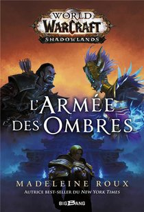 World Of Warcraft ; World Of Warcraft Shadowlands : L'armee Des Ombres