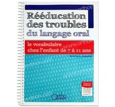 Reeducation Des Troubles Du Langage Oral - Vocabulaire Chez Enfant De 7-11 Ans