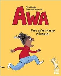 Awa, Il Faut Qu'on Change Le Monde !