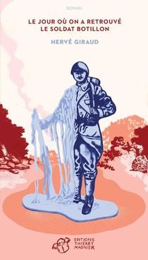 Le Jour Ou On A Retrouve Le Soldat Botillon
