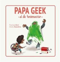 Papa Geek A La Rescousse