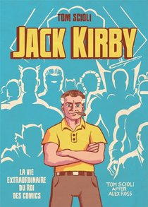 La Vie Extraordinaire De Jack Kirby