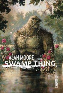 Alan Moore Presente Swamp Thing T.1