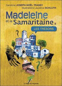 Madeleine Et La Samaritaine T.2 ; Les Tresors