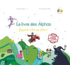 Le Livre Des Alphas ; J'apprends A Lire Avec Plaisir !