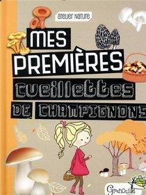 Mes Premieres Cueillettes De Champignons