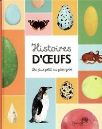 Histoires D'oeufs ; Du Plus Petit Au Plus Gros