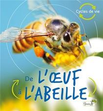 De L'oeuf A L'abeille