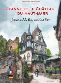 Jeanne Et Le Chateau Du Haut- Barr - Jeanne Une Die Burg Von Haut-barr