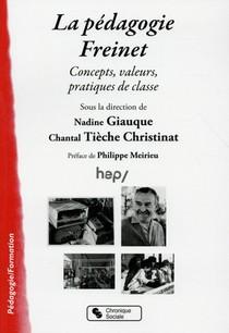 La Pedagogie Freinet ; Concepts, Valeurs, Pratiques De Classe