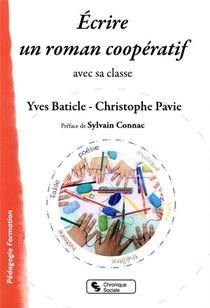 Ecrire Un Roman Cooperatif ; Avec Sa Classe