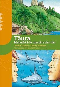 Taura ; Matariki & Le Mystere Des Tiki