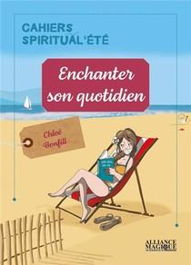 Enchanter Son Quotidien ; Cahiers Spiritual'ete