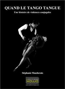 Quand Le Tango Tangue ; Une Histoire De Violence Conjugale