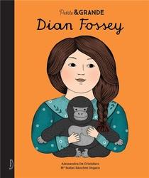Petite & Grande ; Dian Fossey