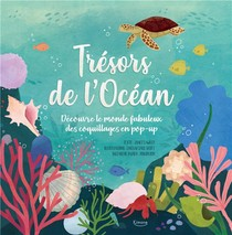 Tresors De L'ocean ; Decouvre Le Monde Fabuleux Des Coquillages En Pop-up