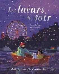 Les Lueurs Du Soir ; Tourne Les Pages Pour Illuminer La Nuit !