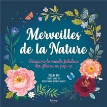 Merveilles De La Nature (coll. Livre Pop Up) - Decouvre Le Monde Fabuleux Des Fleurs En Pop-up