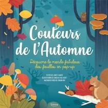 Couleurs De L'automne ; Decouvre Le Monde Fabuleux Des Feuilles En Pop-up