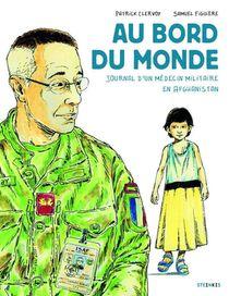 Au Bord Du Monde : Journal D'un Medecin Militaire En Afganistan