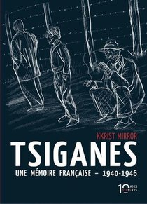 Tsiganes Une Memoire Francaise 1940-1946