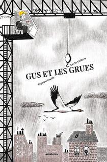 Gus Et Les Grues