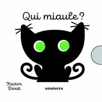 Qui Miaule ?
