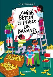 Amities, Beton Et Peaux De Bananes