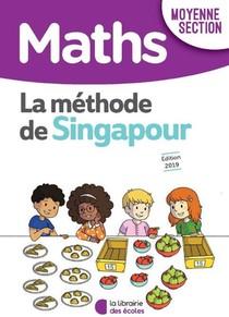 Methode De Singapour ; Mathematiques ; Moyenne Section (edition 2020)