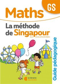 Methode De Singapour ; Maths ; Gs ; Guide Pedagogique (edition 2020)
