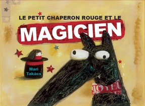 Le Petit Chaperon Rouge Et Le Magicien
