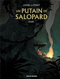 Un Putain De Salopard T.1 ; Isabel