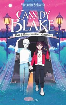 Cassidy Blake T.2 ; Plongee Dans Les Catacombes
