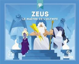 Zeus ; Le Maitre De L'olympe