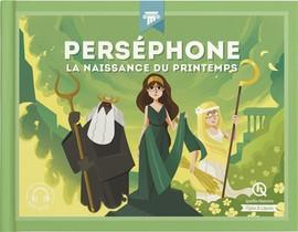 Persephone ; La Naissance Du Printemps