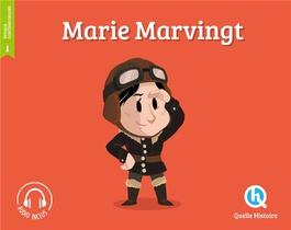 Marie Marvingt ; La Fiancee Du Danger