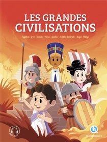 Les Grandes Civilisations : L'integrale