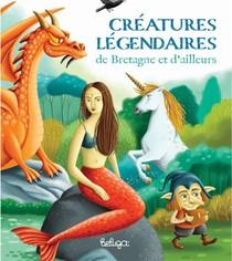 Creatures Legendaires De Bretagne Et D'ailleurs