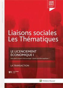 Liaisons Sociales ; Les Thematiques T.91 ; Le Licenciement Economique 1 : Dans Quels Cas Peut-il Etre Envisage ?