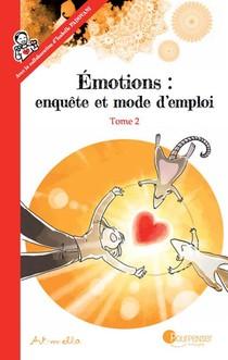 Emotions : Enquete Et Mode D'emploi T.2