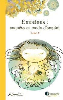 Emotions : Enquete Et Mode D'emploi T.3