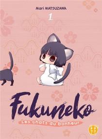 Fukuneko, Les Chats Du Bonheur T.1