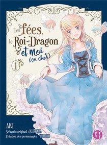 Les Fees, Le Roi-dragon Et Moi (en Chat) T.1