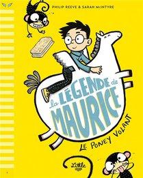 La Legende De Maurice T.1 ; Le Poney Volant