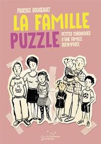 La Famille Puzzle ; Petites Chroniques De La Famille Recomposee