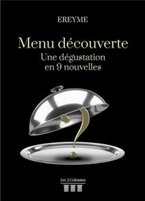 Menu Decouverte ; Une Degustation En 9 Nouvelles
