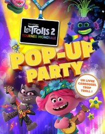Les Trolls 2 ; Tournee Mondiale ; Pop-up Party