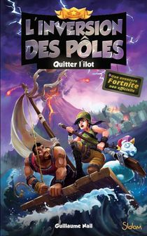 Fortnite - L'inversion Des Poles T.2 ; Quitter L'ilot