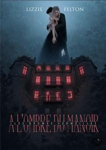 A L'ombre Du Manoir T.1 : Les Brumes Vermeilles